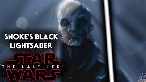 Black Sabre wars the last jedi snoke s black lightsaber