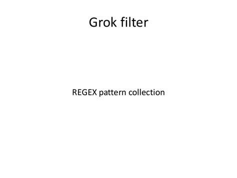 grok pattern types logstash elasticsearch kibana presentation on startit