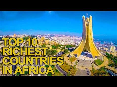 south africa is not the richest country of africa answers top 10 richest countries in africa