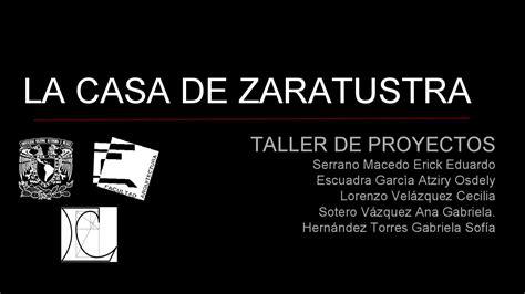 la casa de los 8416291403 cap 1 la casa de zaratustra by taller leduc 02 issuu
