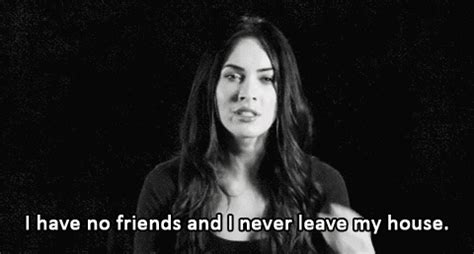 i have no friends and i never leave my house megan fox i have no friends never leave my house tumblr