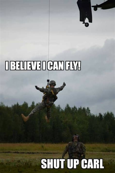 Shut Up Carl Meme - i believe i can fly military humor