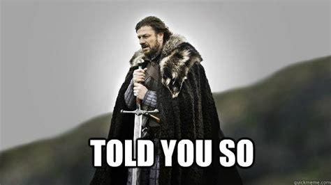 told   ned stark winter  coming quickmeme