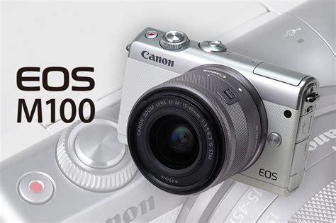 Harga Canon Eos M100 Jd Id by Canon Eos M100 Ulasan Mengenai Desain Fitur Utama
