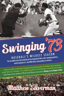 how i got my wife to swing swinging 73 the incredible year baseball got the