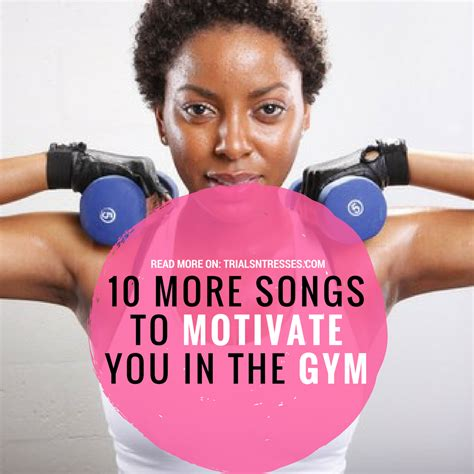 10 songs to help you get your design on 10 more songs to get you motivated in the gym trials n