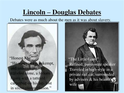 douglas and lincoln debates ppt objective to examine the importance of the lincoln