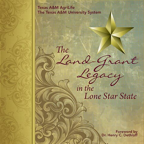 the texan s lone legacy inspired books the land grant legacy in the lone state a m