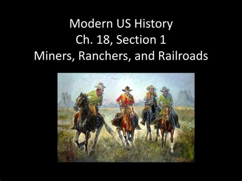 us history chapter 18 section 1 ppt modern us history ch 18 section 1 miners ranchers