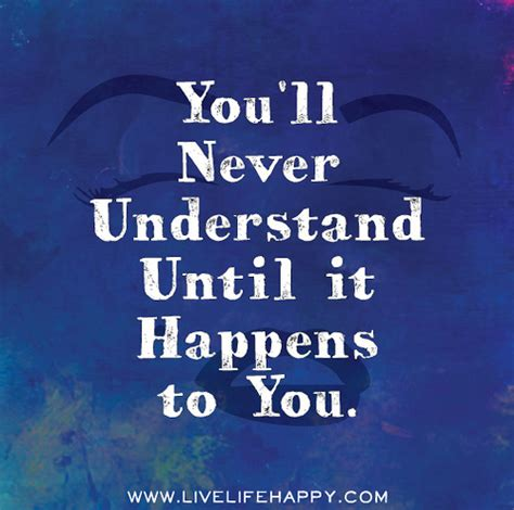 until it happens to you journey of understanding acceptance forgiveness and books you ll never understand until it happens to you quot you