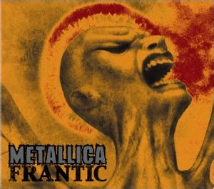 metallica meaning frantic song wikipedia