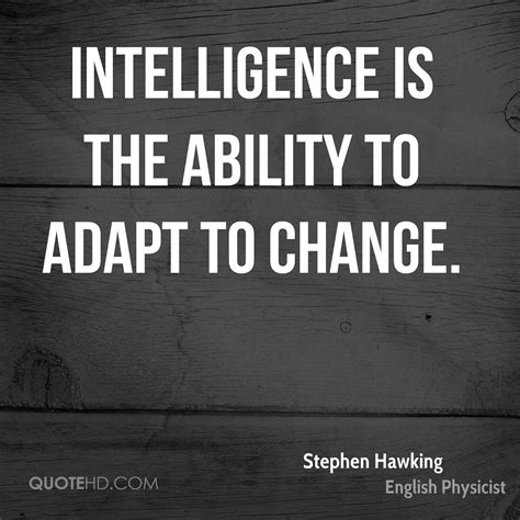 Intelligence Stephen Hawking stephen hawking intelligence quotes quotehd
