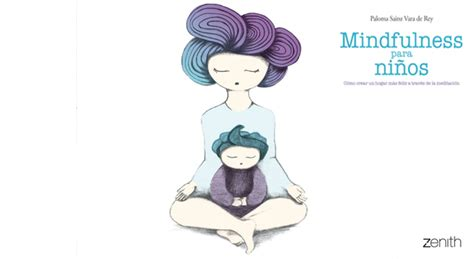 libro mindfulness para nios mindfulness para ni 241 os de paloma rey en librer 237 a c 225 lamo