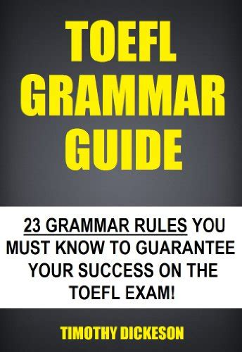 33 books of timothy dickeson quot toefl grammar guide 23 grammar you must to guarantee