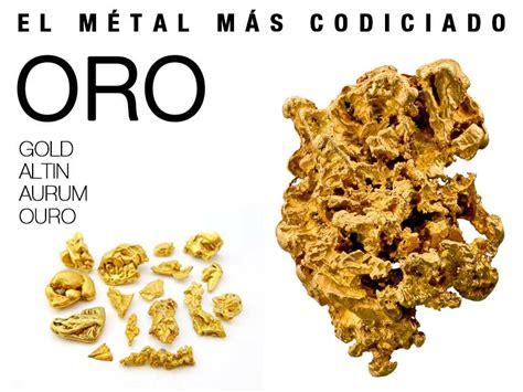 el oro de los 8468203807 oro el metal mas codiciado minerales