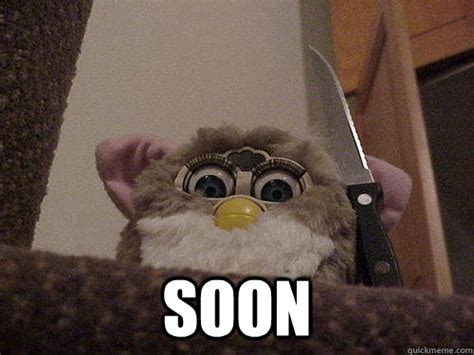 Meme Soon - soon not so evil furby quickmeme