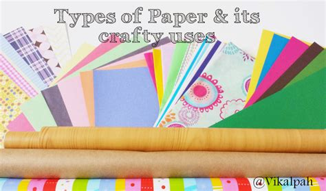 Type Papers by Vikalpah Let S Talk About Paper Types Of Paper Its