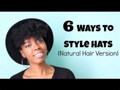 how to wesr thin wiry hair natural 6 ways to wear hats accessories youtube