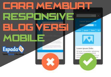 membuat blog full responsive cara membuat tilan blog responsive versi mobile