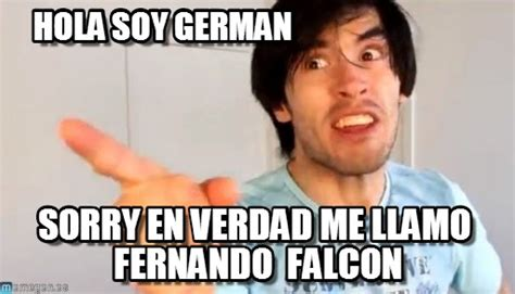 Hola Soy German Memes - hola soy german holasoygerman chupe el perro meme on memegen