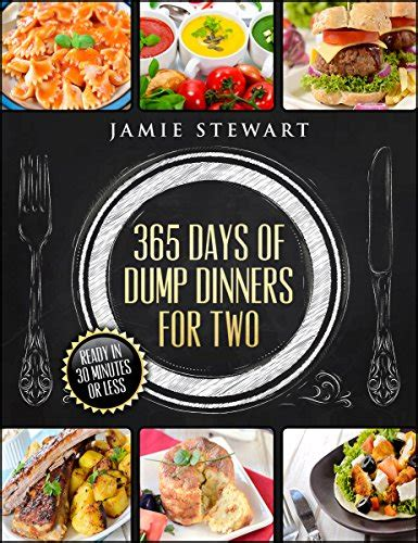 electric pressure cooker dump dinners 365 days of dump dinners for two ready in 30 minutes or