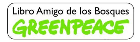 libro los bosques ibericos practicos criterios para la utilizaci 243 n del logotipo libro amigo de los bosques greenpeace espa 241 a