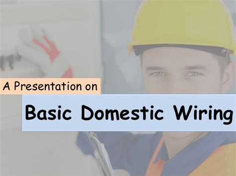home wiring domestic wiring