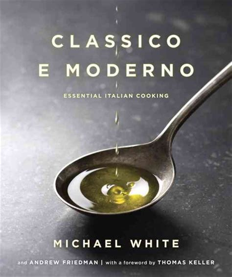 cook like a motherf cker the essential cookbook for the most kickass comfort food on the planet books classico e moderno essential italian cooking michael