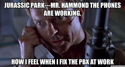 Jurassic Park Meme - jurassic park mr hammond the phones are working
