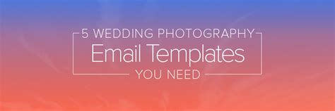 5 Wedding Photography Email Templates You Need Wedding Email Template