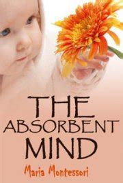 Absorbent Mind the absorbent mind by montessori free book