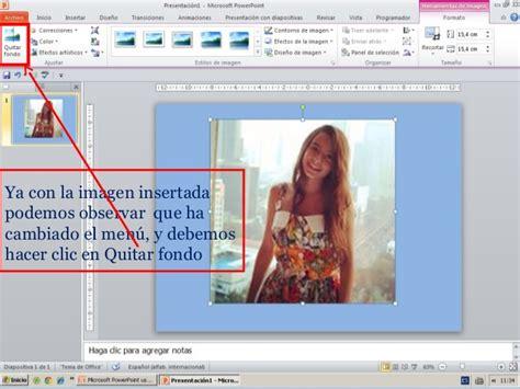 como insertar imagenes sin fondo en powerpoint borrar fondos en power point 2010
