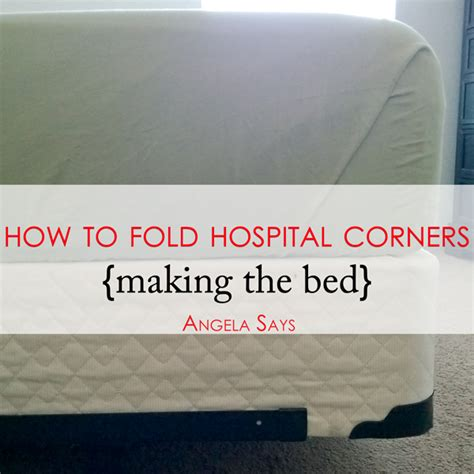how to make a hospital bed how to fold hospital corners making the bed angela says