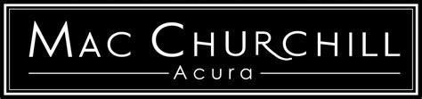 mc churchill acura mac churchill acura of fort worth celebrating 20 years