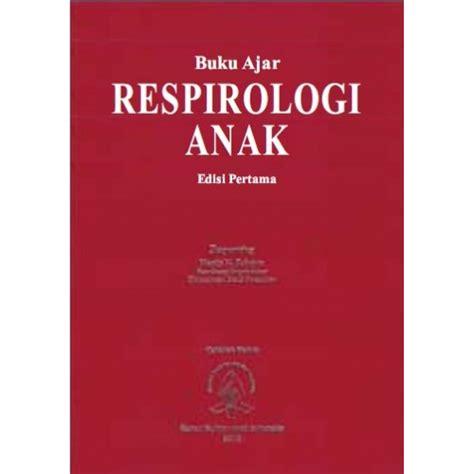 Buku Ajar Ilmu Keperawatan Dasar 2 buku ajar respirologi anak