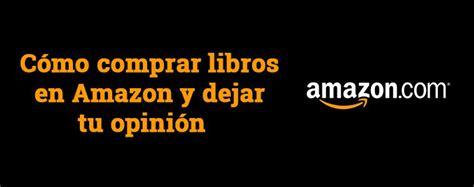 comprar libros de arte en tu librer a online casa del libro c 243 mo comprar libros en amazon y dejar tu opini 243 n
