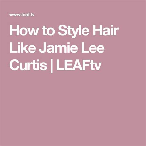 how to style hair like jamie lee curtis lee curtis how 247 best short gray hair images on pinterest pixie cuts