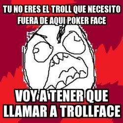Trollface Meme Generator - meme rage fu tu no eres el troll que necesito fuera de