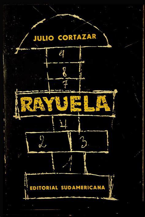 libro rayuela rayuela cumple 50 a 241 os de revoluci 243 n literaria canal cultura