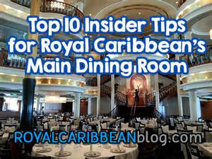 top 10 insider tips for royal caribbean s dining room