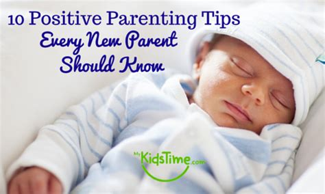 10 Parenting Tips Every Parent Should by 10 Positive Parenting Tips To Reassure You