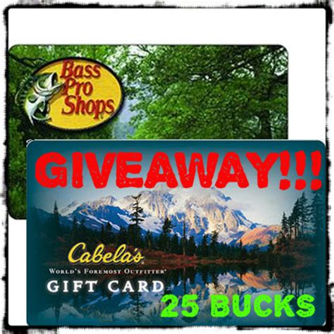 Bass Pro Gift Card At Cabela S - the your choice giveaway 25 gift card to cabelas or bass pro 187 tinhatranch