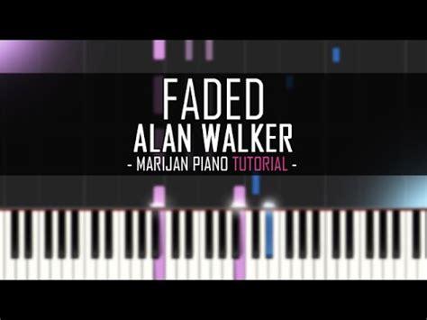 tutorial piano faded how to play alan walker faded piano tutorial sheet
