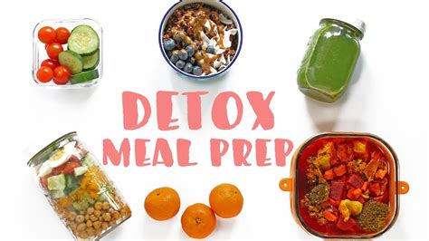 Easy Detox Meals by Easy Meal Prep With Me Detox Meal Prep Diy Craft