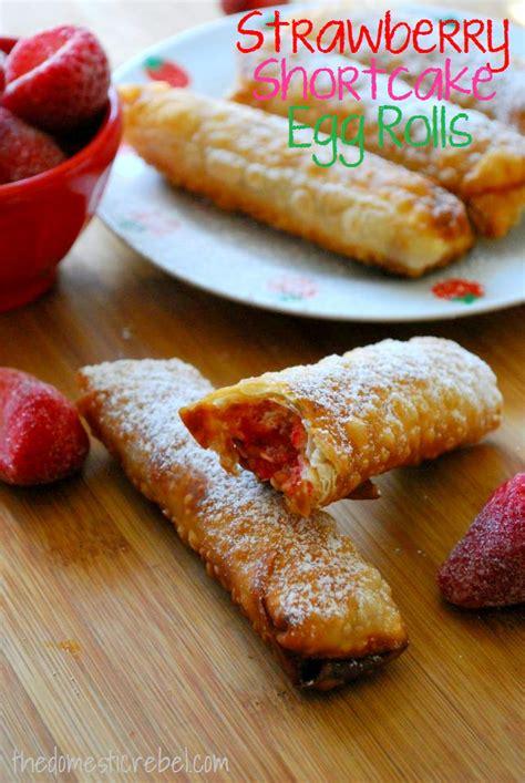 Strawberry Shortcake Egg Rolls   The Domestic Rebel