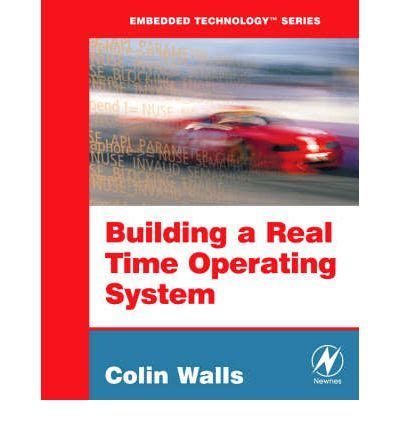 real time operating systems book 2 the practice using stm cube freertos and the stm32 discovery board the engineering of real time embedded systems books building a real time operating system rtos from the