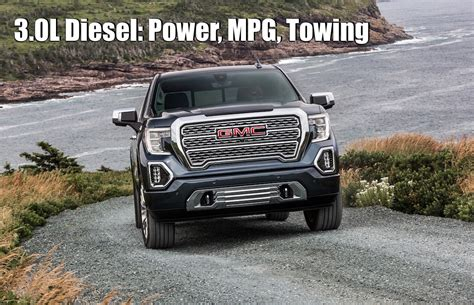 2019 Gmc 3 0 Diesel by 2019 Gmc 3 0 Liter Duramax Power Fuel Economy