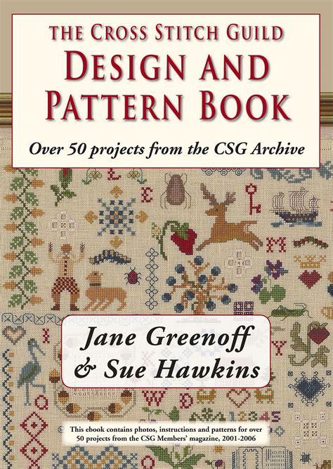 design pattern book the cross stitch guild design and pattern book