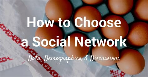 how to choose a how to choose the right social network for your business
