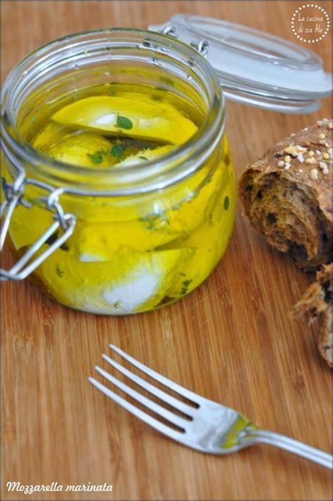 la cucina di oliver mozzarella marinata di oliver la cucina di zia ale